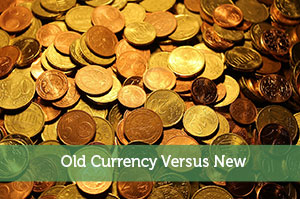 Old Currency Versus New