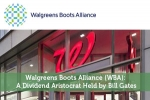 Walgreens Boots Alliance (WBA): A Dividend Aristocrat Held by Bill Gates
