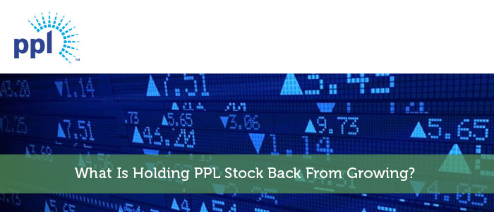 What Is Holding PPL Stock Back From Growing?