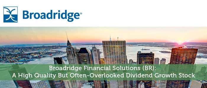 Broadridge Financial Solutions (BR)  A High Quality But Often-Overlooked  Dividend Growth Stock 877aa74bdd8