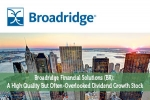 Broadridge Financial Solutions (BR): A High Quality But Often-Overlooked Dividend Growth Stock