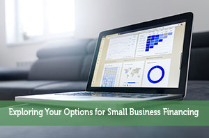 Exploring Your Options for Small Business Financing