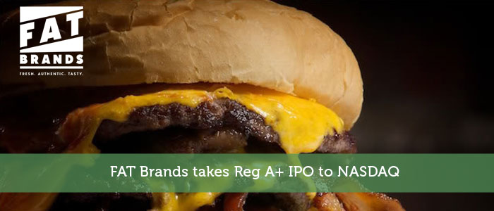 FAT Brands takes Reg A+ IPO to NASDAQ