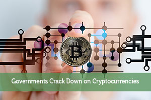 Governments Crack Down on Cryptocurrencies