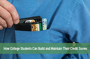 How College Students Can Build and Maintain Their Credit Scores