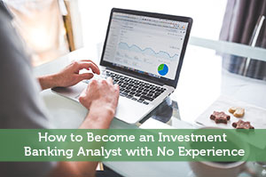 Jeremy Biberdorf-by-How to Become an Investment Banking Analyst with No Experience