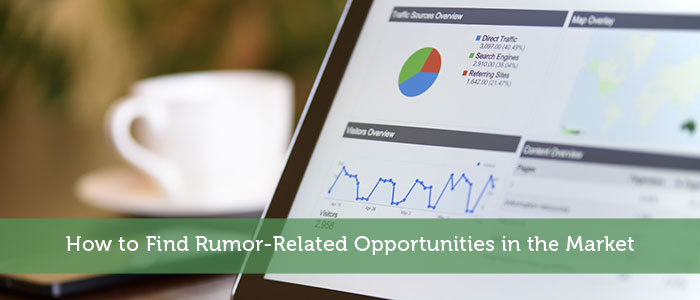 How to Find Rumor-Related Opportunities in the Market