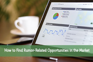 Josh Rodriguez-by-How to Find Rumor-Related Opportunities in the Market