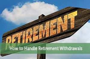 Kevin-by-How to Handle Retirement Withdrawals