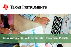 Texas Instruments Could Be the Safest Investment Possible