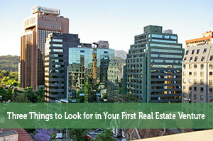 John Delia-by-Three Things to Look for in Your First Real Estate Venture
