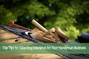Adam-by-Top Tips for Selecting Insurance for Your Handyman Business