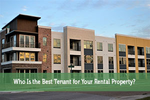 Who Is the Best Tenant for Your Rental Property?