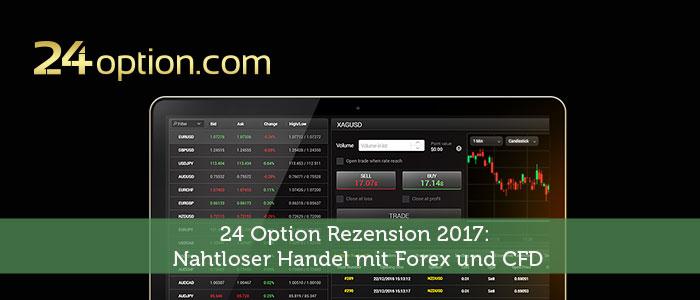 24 Option Rezension 2017: Nahtloser Handel mit Forex und CFD