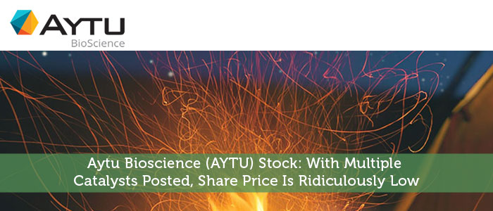 Aytu Bioscience (AYTU) Stock: With Multiple Catalysts Posted, Share Price Is Ridiculously Low