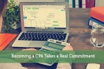 Becoming a CPA Takes a Real Commitment