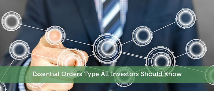Essential Orders Type All Investors Should Know