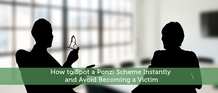 How to Spot a Ponzi Scheme Instantly and Avoid Becoming a Victim