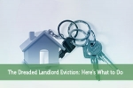 The Dreaded Landlord Eviction: Here's What to Do