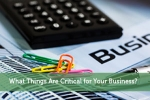 What Things Are Critical for Your Business?