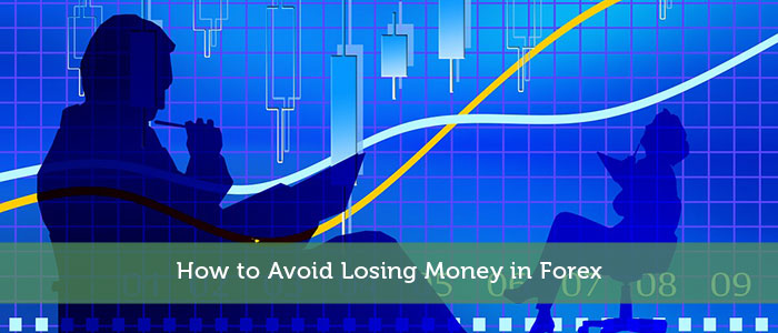 How to Avoid Losing Money in Forex