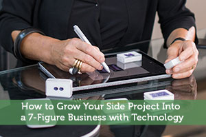How to Grow Your Side Project Into a 7-Figure Business with Technology