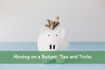 Moving on a Budget: Tips and Tricks