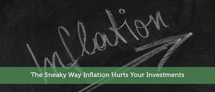 The Sneaky Way Inflation Hurts Your Investments