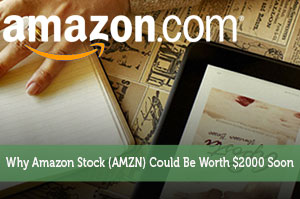 Why Amazon Stock (AMZN) Could Be Worth $2000 Soon