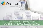 Aytu BioScience (AYTU) Stock: Why 2018 May Be The  Breakthrough Year