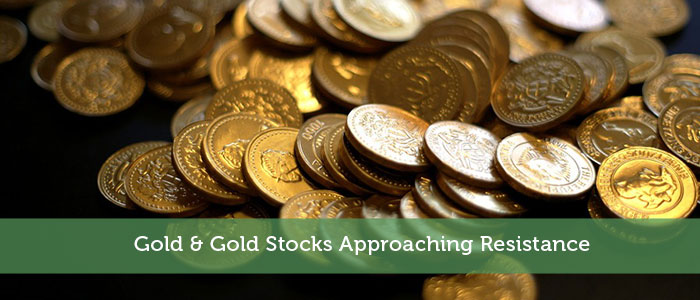 Gold & Gold Stocks Approaching Resistance