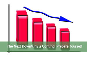 Kevin-by-The Next Downturn is Coming: Prepare Yourself