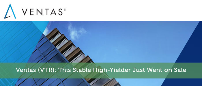 Ventas (VTR): This Stable High-Yielder Just Went on Sale