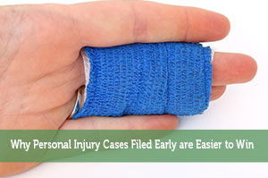 Why Personal Injury Cases Filed Early are Easier to Win