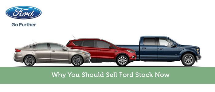 Why You Should Sell Ford Stock Now