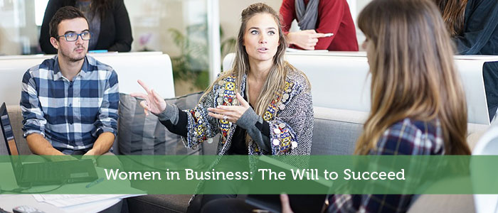 Women in Business: The Will to Succeed