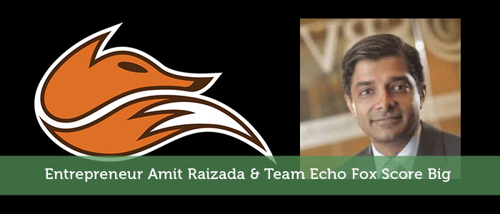 Entrepreneur Amit Raizada & Team Echo Fox Score Big
