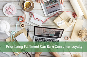 Prioritizing Fulfilment Can Earn Consumer Loyalty