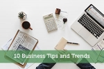 10 Business Tips and Trends