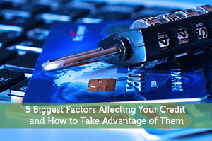 Jon Dulin-by-5 Biggest Factors Affecting Your Credit and How to Take Advantage of Them
