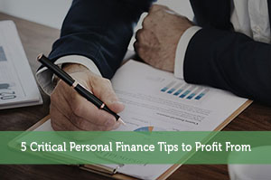 5 Critical Personal Finance Tips to Profit From