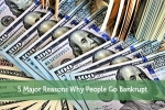 5 Major Reasons Why People Go Bankrupt