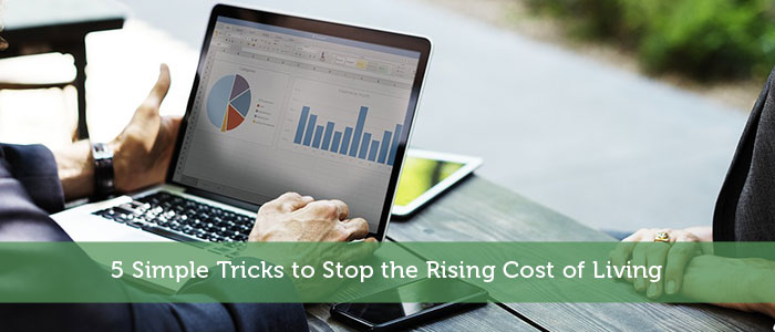 5 Simple Tricks to Stop the Rising Cost of Living