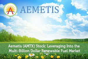 Aemetis (AMTX) Stock: Leveraging Into the Multi-Billion Dollar Renewable Fuel Market