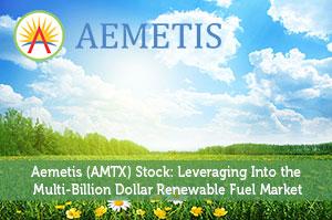 Aemetis (AMTX) Stock: Leveraging Into the Multi-Billion Dollar Renewable Fuel Market