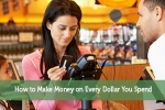 How to Make Money on Every Dollar You Spend