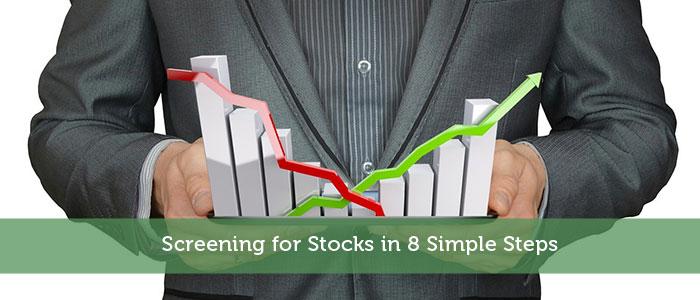 Screening for Stocks in 8 Simple Steps