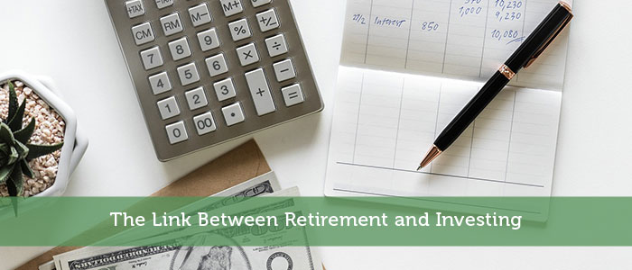 The Link Between Retirement and Investing
