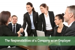 The Responsibilities of a Company as an Employer