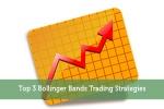 Top 3 Bollinger Bands Trading Strategies